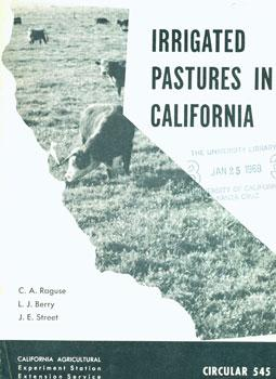 Irrigated Pastures In California. Circular 545.: University of California, Division of Agricultural...