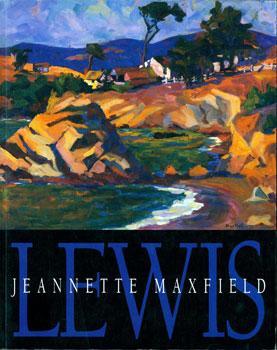 Jeannette Maxfield Lewis: A Centennial Celebration.: Monterey Peninsula Museum
