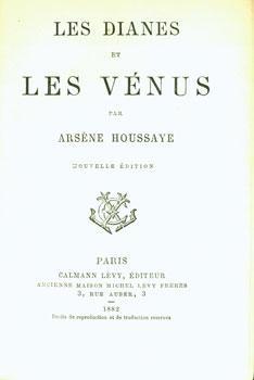 Les Dianes et Les Venus. Nouvelle Edition.: Houssaye, Arsène.