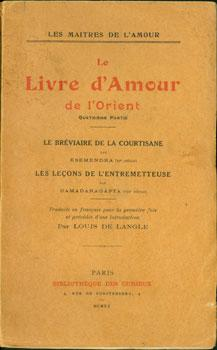Le Livre D'Amour de l'Orient. Quatrieme Partie.: Ksemendra, Damadaragapta, &
