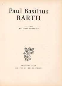 Paul Basilius Barth. Schweizer Kunst der Gegewart.: Bessenich, Wolfgang.