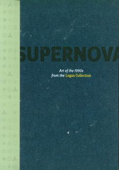 Supernova: Art Of the 1990s from the: Grynsztejn, Madeleine (ed.);
