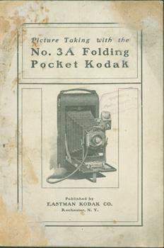 Picture Taking With the No. 3A Folding Pocket Kodak.: Eastman Kodak Co. (Rochester, NY).