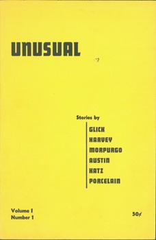 Unusual Vol. I, No. 1.: Porcelain, Sidney E., James Harvey, Stefan Bernard Baumrin, Howard Johnson,...