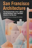 San Francisco Architecture: The Illustrated Guide to Over 1,000 of the Best Buildings, Parks, and...