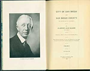 City of San Diego and San Diego County: The Birthplace of California, Volumes I & II.: Clarence...