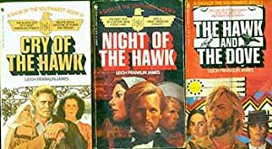 The Hawk and the Dove. Night of the Hawk. Cry of the Hawk.: Leigh Franklin James.