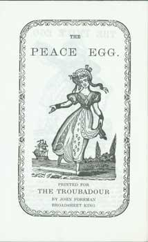 The Peace Egg. Printed for The Troubadour.