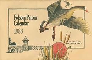 Folsom Prison Calendar 1986. Historical Photographs.: Folsom State Prison Vocational Graphic Arts ...