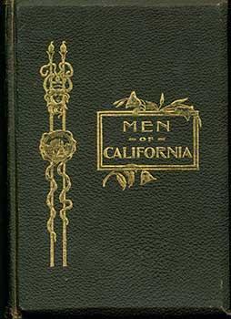 Men of California, 1900-1902.: Wellington C. Wolfe (Editor).