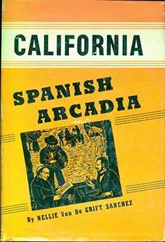 Spanish Arcadia.: Nellie Van de Grift Sanchez.