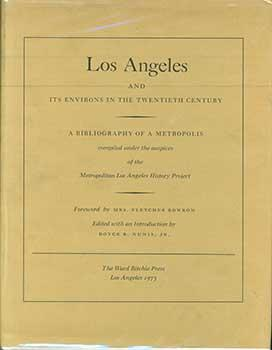 Los Angeles and its Environs in the Twentieth Century. A Bibliography of a Metropolis Complied ...