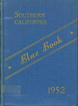 The Southern California Blue Book 1952, A Society Directory of the Southern Counties of California ...