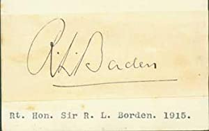 Signature of Right Honorable Sir Robert Laird Borden, pasted onto card with typed title.: Right ...