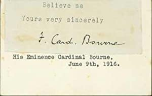 Signature of Cardinal Bourne, pasted onto card with typed title.: Cardinal Francis Alphonsus Bourne...