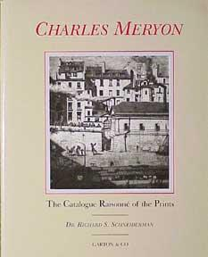 Catalogue Raisonné of the Prints of Charles Meryon.: Schneiderman, Richard S.
