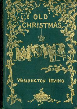 Old Christmas. From The Sketchbook of Washington: Washington Irving; Randolph