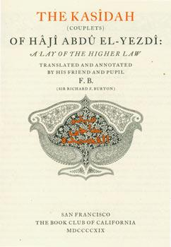 The Kasidah (Couplets) of Haji Abdu El-Yezdi: A Lay of the Higher Law. Translated and Annotated b...