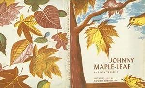 Dust Jacket only for Johnny Maple-Leaf.: Tresselt, Alvin; Duvoisin,