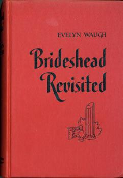 Brideshead Revisited. The Sacred and Profane Memories of Captain Charles Ryder.: Waugh, Evelyn.