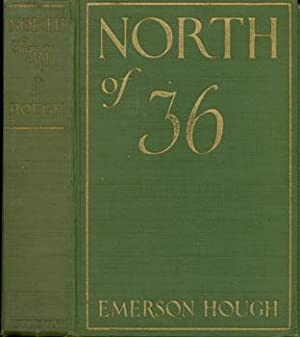 North Of 36.: Hough, Emerson.