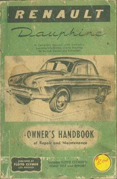 Renault Dauphine Owner's Handbook.: Floyd Clymer Publications