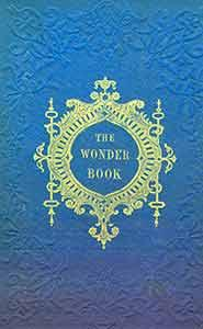 The Wonder Book for Girls and Boys.: Hawthorne, Nathaniel.