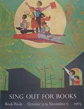 Sing Out For Books. Book Week, October 31 - November 6, 1965. (Exhibition Poster).