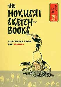 The Hokusai Sketch-Books: Selections from the Manga.: Michener, James A.