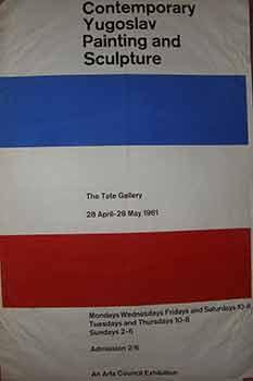 Contemporary Yugoslav Painting and Sculpture, The Tate Gallery, 28 April - 28 May 1961. (Exhibiti...