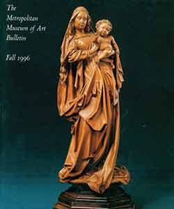 The Metropolitan Museum of Art Bulletin: Fall 1996. A Selection: 1995-1996.