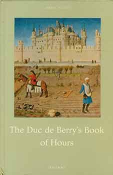 The Duc De Berry's Book of Hours.: Hattinger, Franz.