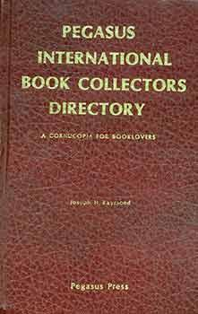 Pegasus International Book Collectors Directory. Autographed/Signed by author, 215/250 copies.