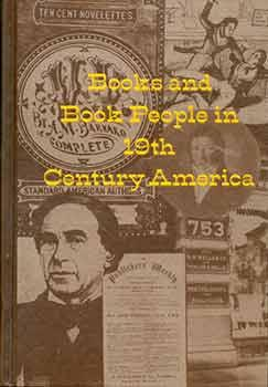 Books and Book People in 19th-Century America.