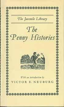 The Penny Histories A study of chapbooks for young readers over two centuries.