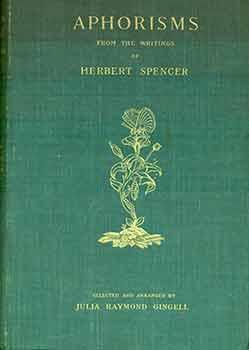 Aphorisms from the Writings of Herbert Spencer.
