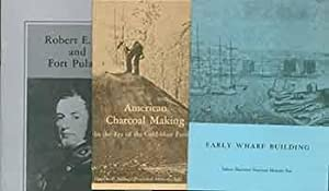 Lot of three pamphlets: Robert E. Lee and Fort Pulaski; Early Wharf Building; American Charcoal M...