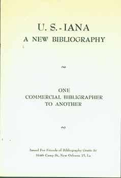 U.S.-Iana A New Bibliography One Commercial Bibligrapher (sic) To Another.