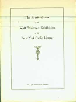 The Untimeliness of the Walt Whitman Exhibition at the New York Public Library. An open letter to...