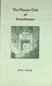 The Players Club of Swarthmore 1911-1936.