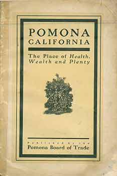 Pomona, California: The Place of Health, Wealth and Plenty.