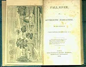 Fall River, and Authentic Narrative. By the author of