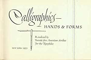Calligraphics - Hands & Forms. Rendered By Twenty-five American Scribes for the Typophiles.