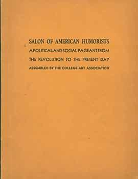 Salon of American Humorists - a Political and Social Pagaent from the Revolution to the Present Day.