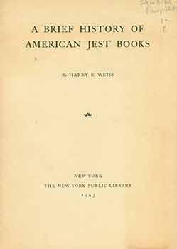 A Brief History of American Jest Books.