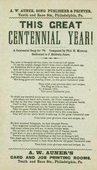 This Great Centennial Year! A Centennial Song for '76. Composed by Phil. H. Mowrey. Dedicated to ...
