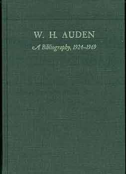 W. H. Auden: A Bibliography 1924-1969.: Barry Cambray Bloomfield; Edward Mendelson.