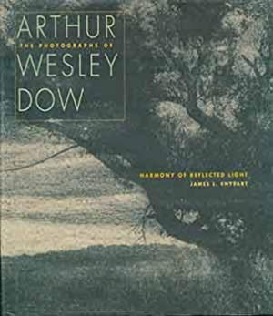 Harmony of Reflected Light: The Photographs of Arthur Wesley Dow.: James Enyeart; Arthur W. Dow.