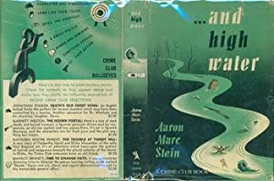 And High Water. Dust Jacket for First US Edition, price ($2.00) on flap inside cover.: Aaron Marc ...