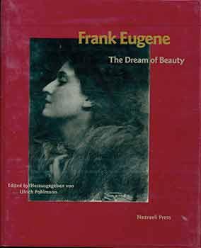 Frank Eugene: The Dream of Beauty.: Eugene, Frank; Pohlmann,